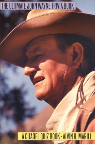 Ultimate John Wayne Trivia Book