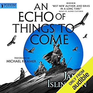 An Echo of Things to Come     The Licanius Trilogy, Book 2              By:                                                                                                                                 James Islington                               Narrated by:                                                                                                                                 Michael Kramer                      Length: 26 hrs and 28 mins     7,320 ratings     Overall 4.7