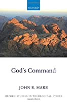 God's Command (Oxford Studies in Theological Ethics)