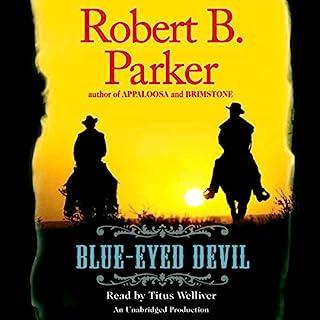 Blue-Eyed Devil                   De :                                                                                                                                 Robert B. Parker                               Lu par :                                                                                                                                 Titus Welliver                      Durée : 3 h et 44 min     Pas de notations     Global 0,0