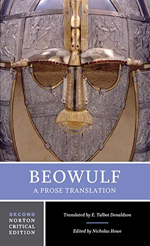 Howe, N: Beowulf: A Prose Translation: Backgrounds and Contexts, Criticism (Norton Critical Editions)