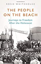 The People on the Beach: Journeys to Freedom After the Holocaust