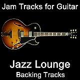 Jazz Lounge Guitar Jam Track (Key Dmaj7) [Bpm 084]
