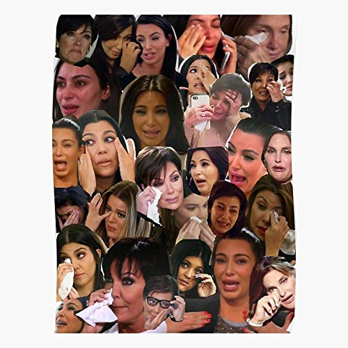 Kendall Jenner Kylie Khloe Kourtney Caitlyn Kardashian Youtube Trisha Paytas Kris Kim Funny Meme Crying Bruce Tv Famous Collage Impressive and Trendy Poster Print decor Wall or Desk Mount Options