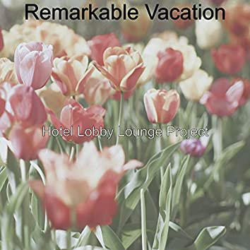 Remarkable Vacation