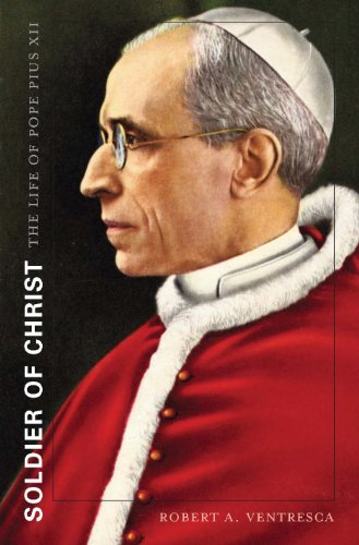 Soldier of Christ: The Life of Pope Pius XII (English Edition)