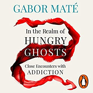 In the Realm of Hungry Ghosts     Close Encounters with Addiction              By:                                                                                                                                 Dr Gabor Maté                               Narrated by:                                                                                                                                 Daniel Maté                      Length: 15 hrs and 45 mins     64 ratings     Overall 4.9