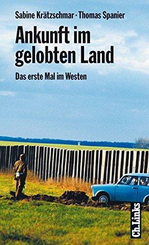 Ankunft im gelobten Land: Das erste Mal im Westen