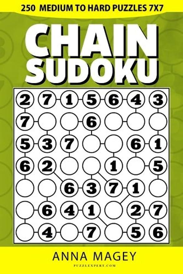 メンテナンスバイバイ合理化250 Medium to Hard Chain Sudoku Puzzles 7x7: 250 Mind-stimulating Logic Sudoku Chain Puzzles That Make You (Chain Sudoku Book)