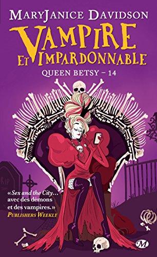 Vampire et Impardonnable: Queen Betsy, T14