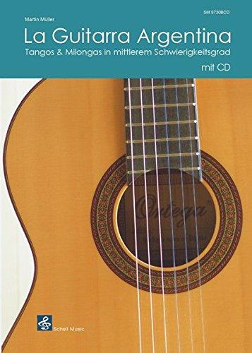 La Guitarra Argentina: Tangos & Milongas auf mittlerem Lvel (Latin-Gitarre Noten)