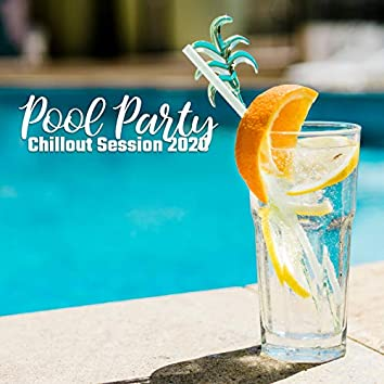 Pool Party Chillout Session 2020