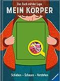 Das Buch mit der Lupe: Mein Körper: Schieben - Schauen - Verstehen von Nancy Dickmann