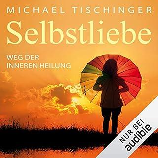 Selbstliebe     Weg der inneren Heilung              Autor:                                                                                                                                 Michael Tischinger                               Sprecher:                                                                                                                                 Julian Horeyseck                      Spieldauer: 5 Std. und 14 Min.     116 Bewertungen     Gesamt 4,7