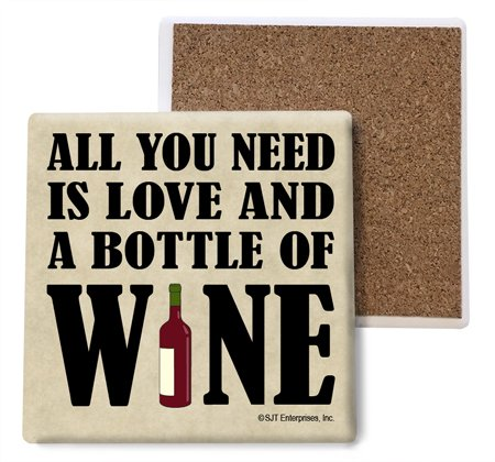 SJT ENTERPRISES, INC. All You Need is Love… and a Bottle of Wine Absorbent Stone Coasters, 4-inch (4-Pack) (SJT04004)