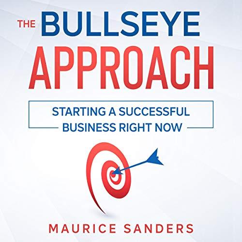 Audible版『The Bullseye Approach 』   Maurice Sanders   Audible.co.jp