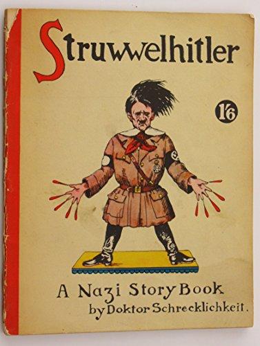 STRUWWELHITLER : A NAZI STORY BOOK