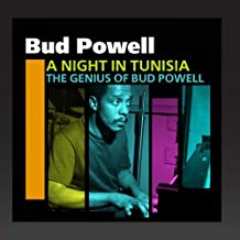 A Night In Tunisia The Genius Of Bud Powell