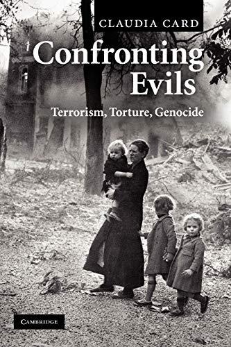 Confronting Evils: Terrorism, Torture, Genocide