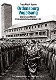 Ordensburg Vogelsang: Die Geschichte der NS-Kaderschmiede in der Eifel (ausgezeichnet mit dem Horst-Konejung-Preis!)