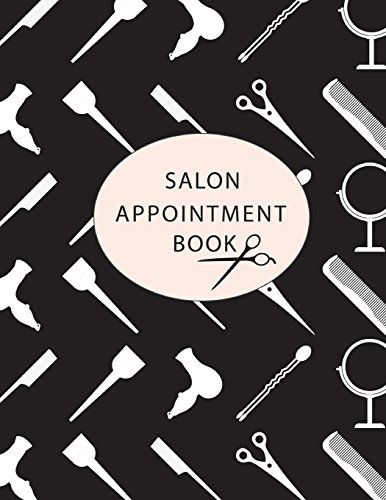 Salon Appointment Book: 4 Column Daily Appointment Book for Salons, Spa, Barbers, Hair Stylists, Person Daily and Hourly Schedule Notebook, Planners ... (Appointment Book for Salon) (Volume 2)