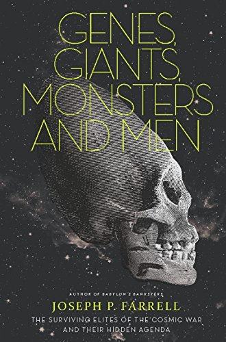 Genes, Giants, Monsters, and Men: The Surviving Elites of the Cosmic War and Their Hidden Agenda (English Edition)