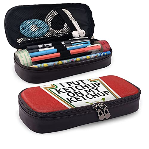 Estuche multifunción para lápices de cuero, estuche de lápiz I Put Ketchup On My Ketchup Pen Pouch Bolsa de papelería Bolsa de almacenamiento portátil para oficina