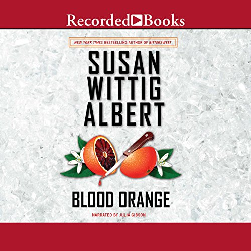 Blood Orange                   By:                                                                                                                                 Susan Wittig Albert                               Narrated by:                                                                                                                                 Julia Gibson                      Length: 10 hrs and 12 mins     59 ratings     Overall 4.4