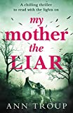 My Mother, The Liar: A chilling crime thriller to read with the lights on (English Edition)