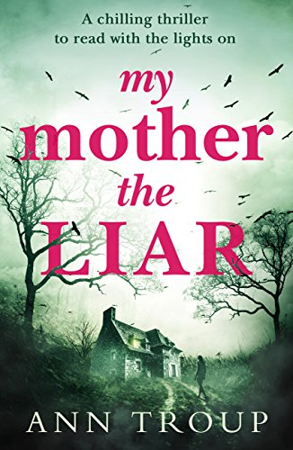 Download My Mother, The Liar: A chilling crime thriller to read with the lights on (English Edition) B01MXH0KEK