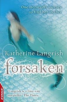 Forsaken: EDGE (EDGE: A Rivets Short Story Book 4) by [Katherine Langrish]