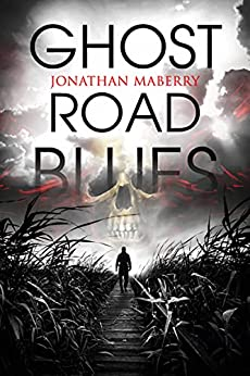 Ghost Road Blues (A Pine Deep Novel Book 1) by [Jonathan Maberry]