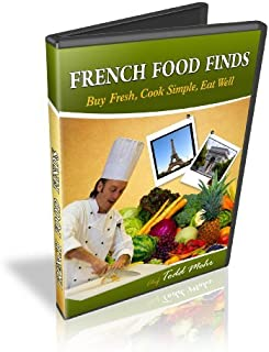French Food Finds by Chef Todd Mohr