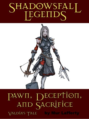 Shadowsfall Legends: Pawn, Deception, and Sacrifice - Valdia's Tale (English Edition)
