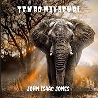 Tembo Makaburi                   By:                                                                                                                                 John Isaac Jones                               Narrated by:                                                                                                                                 JD Kelly                      Length: 1 hr and 2 mins     24 ratings     Overall 4.4