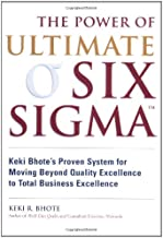 Power of Ultimate Six Sigma(r), The: Keki Bhote's Proven System for Moving Beyond Quality Excellence to Total