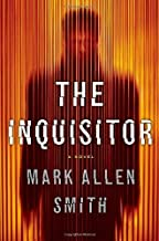 The Inquisitor: A Novel by Mark Allen Smith (2012-04-10)