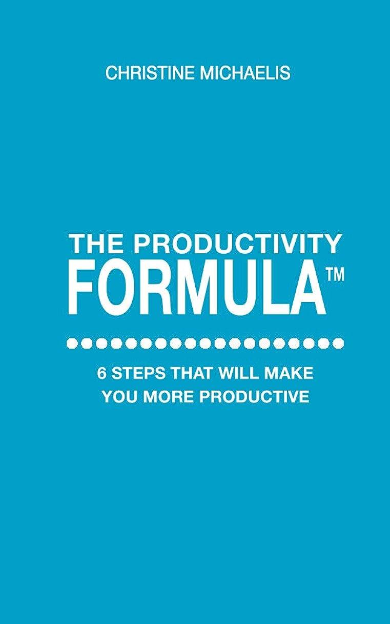 四半期タイプ看板The Productivity Formula: 6 steps that will make you more productive (English Edition)
