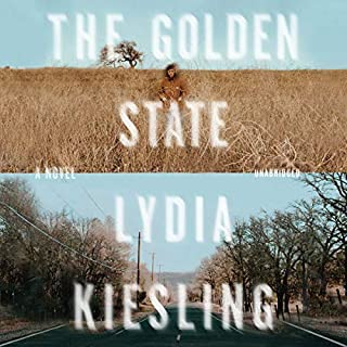 The Golden State     A Novel              By:                                                                                                                                 Lydia Kiesling                               Narrated by:                                                                                                                                 Amanda Dolan                      Length: 9 hrs and 9 mins     41 ratings     Overall 3.9