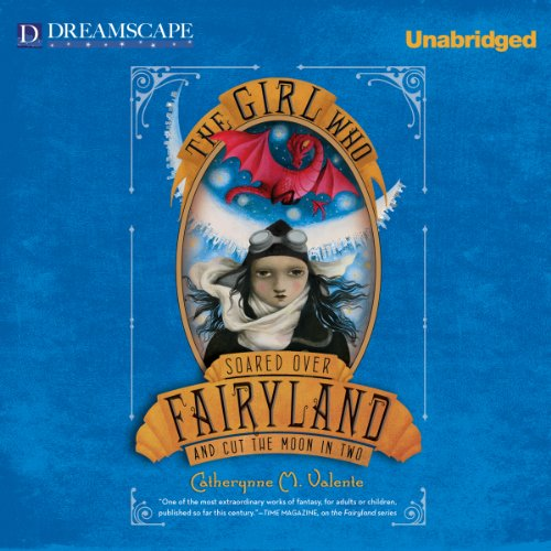 The Girl Who Soared Over Fairyland and Cut the Moon in Two audiobook cover art