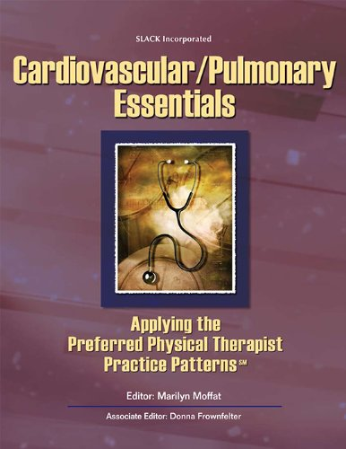 Cardiovascular/Pulmonary Essentials: Applying the Preferred Physical Therapist Practice Patterns(SM) (Essentials in Phys