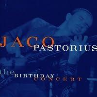The Birthday Concert by Jaco Pastorius (2001-06-08)