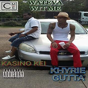 Wateva Wit Me (feat. Khyrie Gutta)
