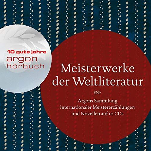 Meisterwerke der Weltliteratur: Argons Sammlung internationaler Meistererzählungen auf 10 CDs