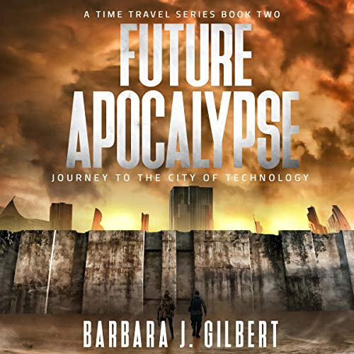 Future Apocalypse: Journey to the City of Technology cover art