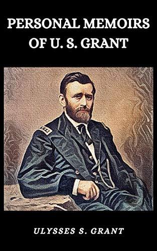 PERSONAL MEMOIRS OF U. S. GRANT (English Edition)