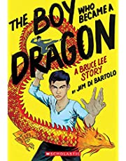 The Boy Who Became a Dragon: A Bruce Lee Story (Biography of Bruce Lee)