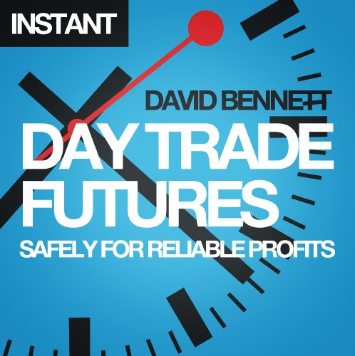 Day Trade Futures Safely For Reliable Profits: How to Use Smart Software to Develop Profitable Strategies and Automate Your Trading (English Edition)