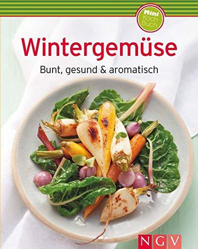 Wintergemüse (Minikochbuch): Bunt, gesund & aromatisch