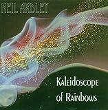 Kaleidoscope of Rainbows - eil Ardley